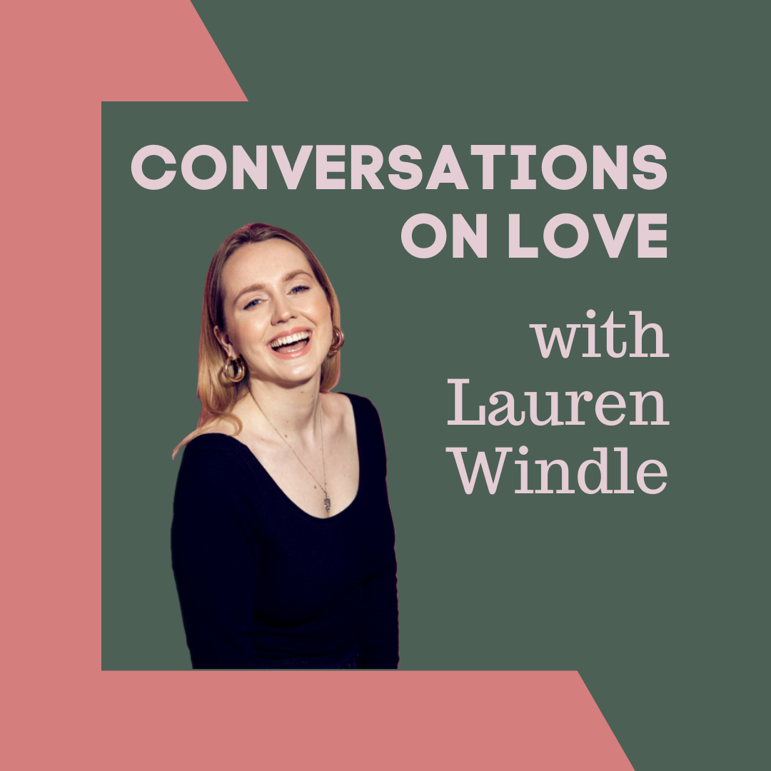 Lauren Windle Podcasts Conversations on Love Podcast